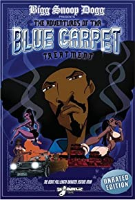 Primary photo for Bigg Snoop Dogg Presents: The Adventures of Tha Blue Carpet Treatment