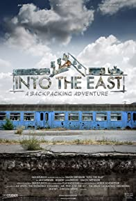 Primary photo for Into the East: a Backpacking Adventure