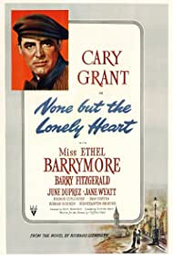 Cary Grant in None But the Lonely Heart (1944)