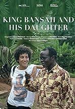 King Bansah and his Daughter