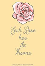 Each Rose Has Its Thorns