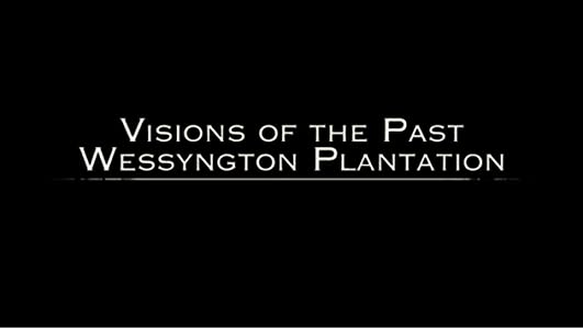 Movies mp4 free download sites Visions of the Past: Wessyngton Plantation USA [[movie]
