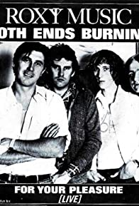 Primary photo for Roxy Music: Both Ends Burning