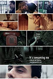 It's Consuming Me Poster