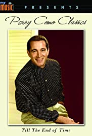Perry Como Classics - Till The End Of Time Poster