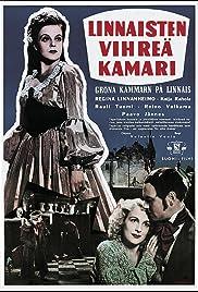 Linnaisten vihreä kamari(1945) Poster - Movie Forum, Cast, Reviews