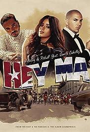 Pitbull Feat. J Balvin, Camila Cabello: Hey Ma Poster