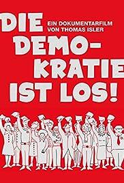 Die Demokratie ist los! Poster