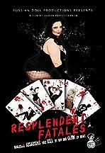 Resplendent Fatales