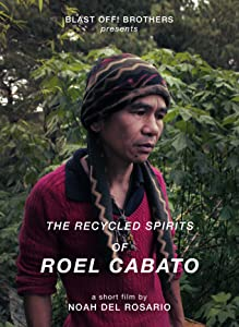 Top 10 bittorrent movie downloads The Recycled Spirits of Roel Cabato [4K