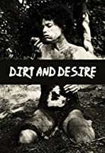 Dirt and Desire