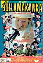 At Last... Bullamakanka: The Motion Picture
