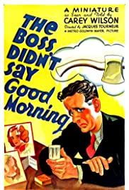 The Boss Didnt Say Good Morning 1937 Imdb