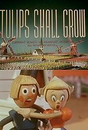 Tulips Shall Grow(1942) Poster - Movie Forum, Cast, Reviews