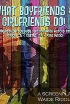 What Boyfriends & Girlfriends Do