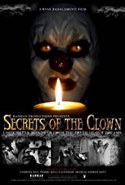 Secrets of the Clown (2007) Poster - Movie Forum, Cast, Reviews