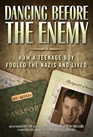 Dancing Before the Enemy: How a Teenage Boy Fooled the Nazis and Lived Poster
