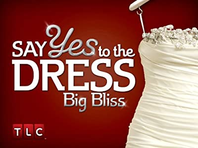 Movie new watching Say Yes to the Dress: Big Bliss by none [flv]