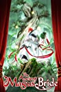 The Ancient Magus' Bride (2017) Poster