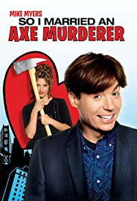 Primary photo for So I Married an Axe Murderer