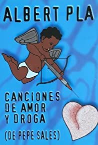 Primary photo for Canciones de amor y de droga (de Pepe Sales)