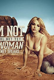 Britney Spears: I'm Not a Girl, Not Yet a Woman Poster