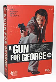 Primary photo for A Gun for George