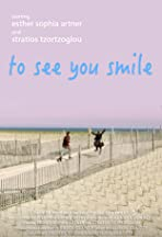 To See You Smile