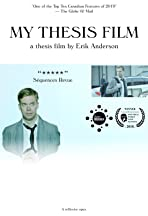 My Thesis Film: A Thesis Film by Erik Anderson