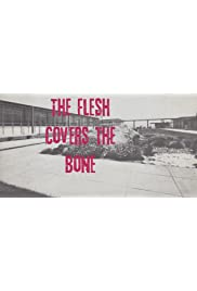 The Flesh Covers the Bone