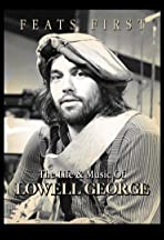 Feats First: The Life & Music of Lowell George
