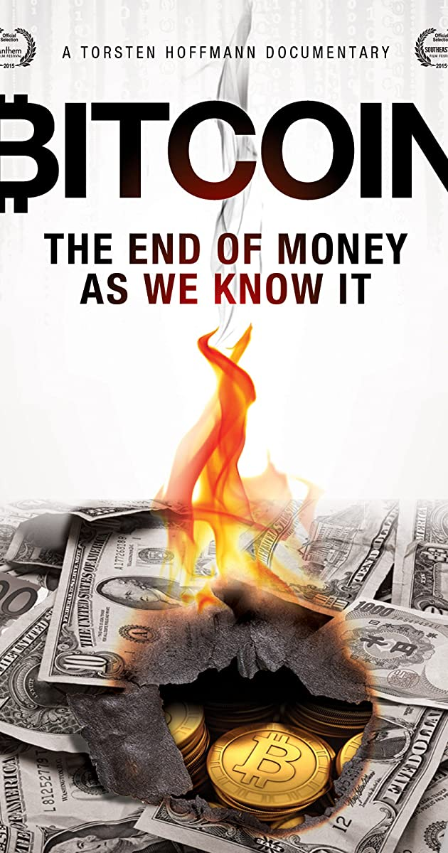 Bitcoin: The End of Money as We Know It (2015) - IMDb