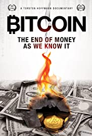 Bitcoin: The End of Money as We Know It (2015) Poster - Movie Forum, Cast, Reviews