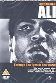 muhammad ali through the eyes of the world 2001 imdb