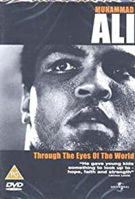 Primary photo for Muhammad Ali: Through the Eyes of the World