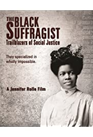 The Black Suffragist: Trailblazers of Social Justice