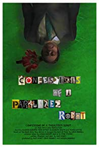 Primary photo for Confessions of a Paralyzed Robot