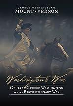 Washington's War: General George Washington and the Revolutionary War