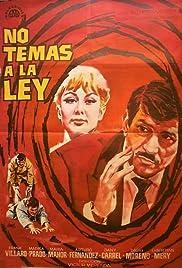 No Temas A La Ley 1963 Imdb