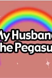 My Husband the Pegasus Poster