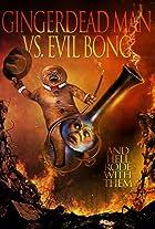 Gingerdead Man vs Evil Bong