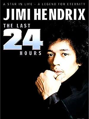 Where to stream Jimi Hendrix: The Last 24 Hours