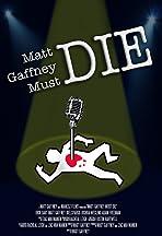 Matt Gaffney Must Die