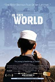 In This World (2003) Poster - Movie Forum, Cast, Reviews