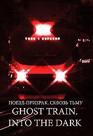 Ghost train. Into the dark Poster