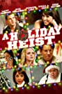 A Holiday Heist (2011) Poster