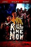 Kill Me Now (2012)