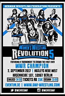 GWF Women's Wrestling Revolution 5 (2017 Video)