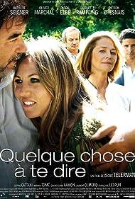 Charlotte Rampling, Patrick Chesnais, Pascal Elbé, Olivier Marchal, and Mathilde Seigner in Quelque chose à te dire (2009)