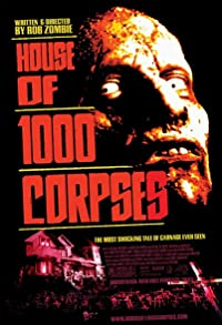 Primary photo for House of 1000 Corpses
